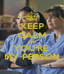 KEEP CALM AND YOU'RE  MY PERSON - Personalised Poster A1 size