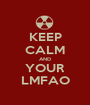 KEEP CALM AND YOUR LMFAO - Personalised Poster A1 size