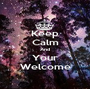 Keep Calm And Your Welcome - Personalised Poster A1 size