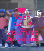 KEEP CALM AND YOUTUBE Janoskians - Personalised Poster A1 size