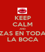 KEEP CALM AND ZAS EN TODA LA BOCA - Personalised Poster A1 size