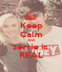 Keep Calm And zerrie is  REAL - Personalised Poster A1 size