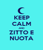 KEEP CALM AND ZITTO E NUOTA - Personalised Poster A1 size