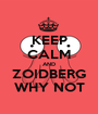 KEEP CALM AND ZOIDBERG WHY NOT - Personalised Poster A1 size