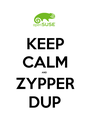 KEEP CALM AND ZYPPER DUP - Personalised Poster A1 size