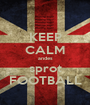 KEEP CALM andes sprot FOOTBALL - Personalised Poster A1 size