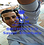 KEEP CALM ANDSAYHAPPY BIRTHDAYTO  Sayed  Elbarbare  - Personalised Poster A1 size