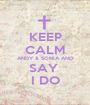KEEP CALM ANDY & SONIA AND SAY  I DO - Personalised Poster A1 size