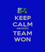 KEEP CALM ARCHIE'S TEAM WON - Personalised Poster A1 size