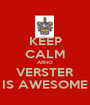 KEEP CALM ARNO VERSTER IS AWESOME - Personalised Poster A1 size