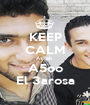 KEEP CALM As7ab  A5oo El 3arosa - Personalised Poster A1 size