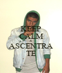 KEEP CALM & ASCENTRA TE - Personalised Poster A1 size