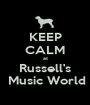 KEEP CALM at Russell's  Music World - Personalised Poster A1 size