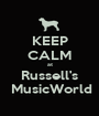 KEEP CALM at Russell's  MusicWorld - Personalised Poster A1 size