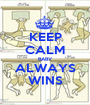 KEEP CALM BABY ALWAYS WINS - Personalised Poster A1 size