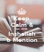 Keep  Calm & bac 2016  Inshallah b Mention - Personalised Poster A1 size