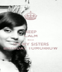 KEEP CALM BCOZ IT'S MY SISTERS BIRTHDAY TOMORROW  - Personalised Poster A1 size