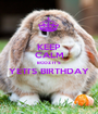 KEEP CALM BCOZ IT'S YETI'S BIRTHDAY  - Personalised Poster A1 size