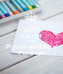 KEEP CALM Bcoz Piyush and kajal Forever - Personalised Poster A1 size