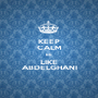 KEEP CALM BE LIKE ABDELGHANI - Personalised Poster A1 size