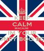 KEEP CALM BEACAUSE  IM YOUR HONEY BOO BOO - Personalised Poster A1 size