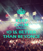KEEP CALM BECAUSE 1D IS BETTER  THAN BEYONCÉ - Personalised Poster A1 size