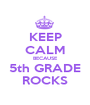 KEEP CALM BECAUSE 5th GRADE ROCKS - Personalised Poster A1 size
