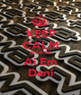 KEEP CALM BECAUSE Ai Em Dani - Personalised Poster A1 size