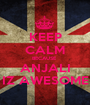 KEEP CALM BECAUSE  ANJALI IZ AWESOME - Personalised Poster A1 size
