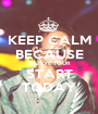KEEP CALM BECAUSE BELIEVE TOUR START TODAY - Personalised Poster A1 size