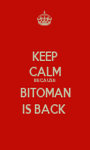 KEEP CALM BECAUSE  BITOMAN IS BACK  - Personalised Poster A1 size