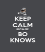 KEEP CALM BECAUSE BO KNOWS - Personalised Poster A1 size