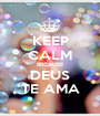 KEEP CALM BECAUSE DEUS TE AMA - Personalised Poster A1 size