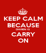 KEEP CALM BECAUSE DHIREN IS  CARRY ON - Personalised Poster A1 size