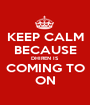 KEEP CALM BECAUSE DHIREN IS  COMING TO ON - Personalised Poster A1 size
