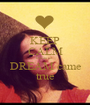 KEEP CALM because DREAM came true - Personalised Poster A1 size