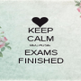 KEEP CALM BECAUSE EXAMS FINISHED - Personalised Poster A1 size