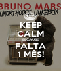 KEEP CALM BECAUSE FALTA 1 MÊS! - Personalised Poster A1 size