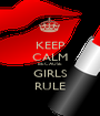 KEEP CALM BECAUSE GIRLS RULE - Personalised Poster A1 size