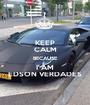 KEEP CALM BECAUSE I' AM EDSON VERDADES - Personalised Poster A1 size