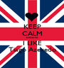 KEEP CALM because   I LIKE  Tiago Azevedo - Personalised Poster A1 size