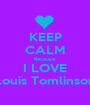 KEEP CALM Because I LOVE Louis Tomlinson - Personalised Poster A1 size