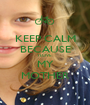 KEEP CALM BECAUSE I LOVE MY MOTHER - Personalised Poster A1 size