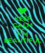 KEEP CALM BECAUSE I´M BEAUTIFUL - Personalised Poster A1 size