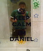 KEEP CALM BECAUSE  I'M DANIEL - Personalised Poster A1 size