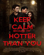 KEEP CALM BECAUSE I'M  HOTTER THAN YOU - Personalised Poster A1 size