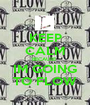 KEEP CALM BECAUSE  IM GOING TO FLOW - Personalised Poster A1 size