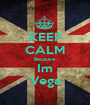 KEEP CALM Because Im Vega - Personalised Poster A1 size