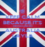 KEEP CALM BECAUSE IT'S PRONOUNCED AUSTRALIA LAYLA - Personalised Poster A1 size