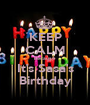 KEEP CALM because It's Sasa's Birthday - Personalised Poster A1 size